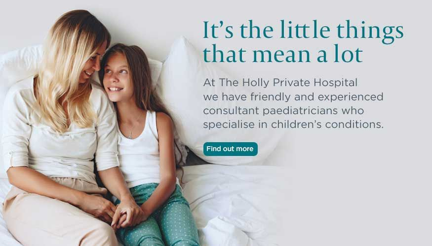 Paediatrics (children) | The Holly Private Hospital, Essex